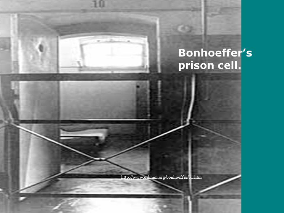 http://www.ushmm.org/bonhoeffer/b1.htm Bonhoeffer's prison cell.