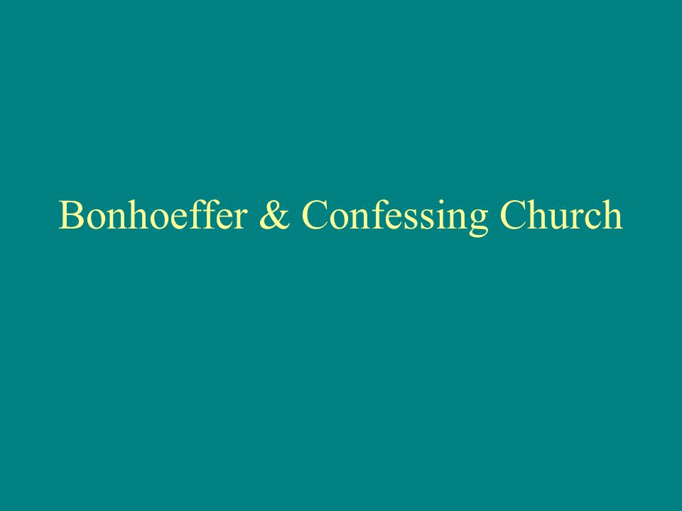 Bonhoeffer & Confessing Church