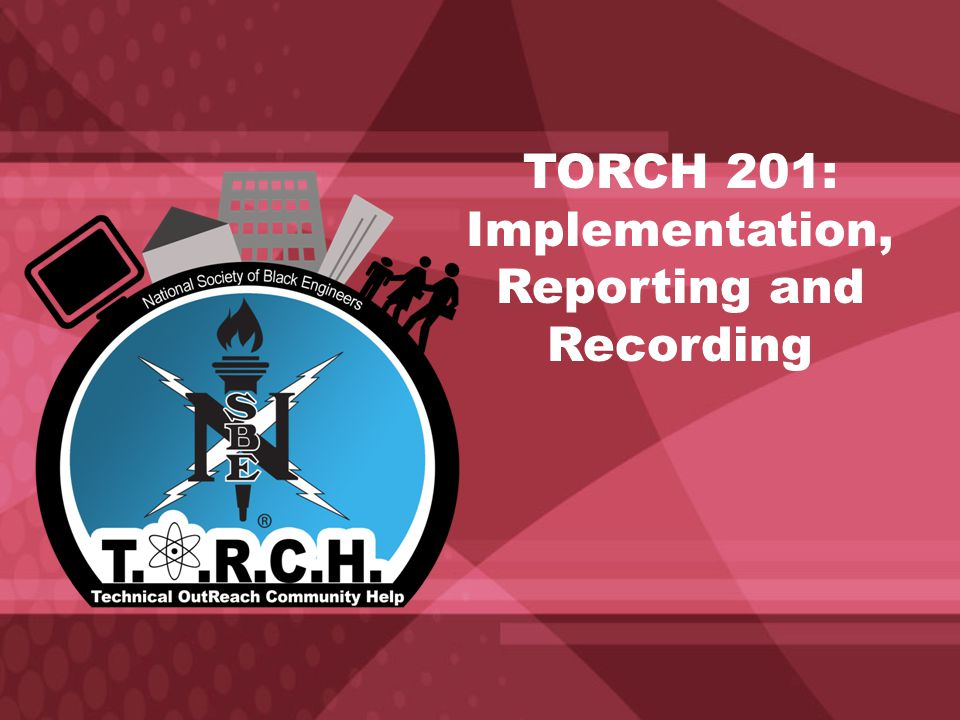 TORCH 201: Implementation, Reporting and Recording