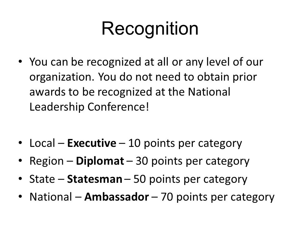 Recognition You can be recognized at all or any level of our organization. You do not need to obtain prior awards to be recognized at the National Lea