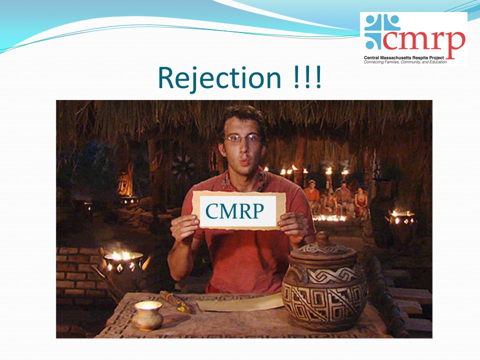 Rejection !!! CMRP
