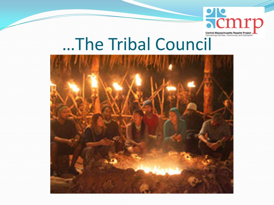…The Tribal Council