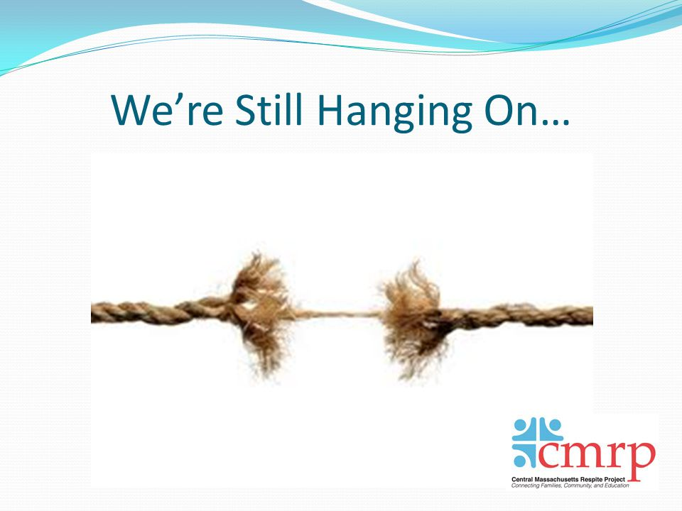 We're Still Hanging On…