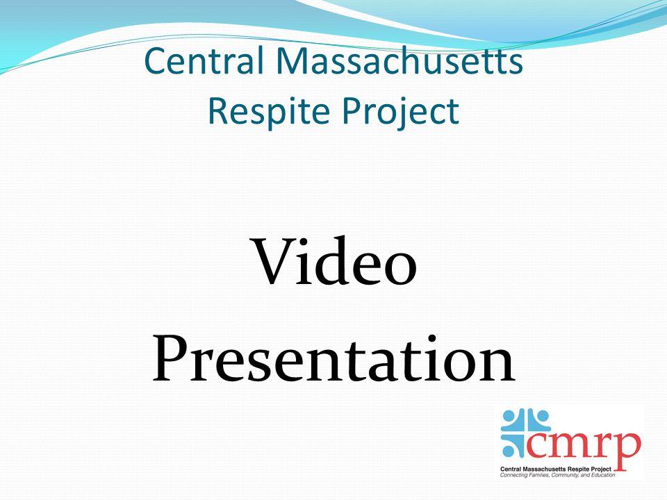 Central Massachusetts Respite Project Video Presentation