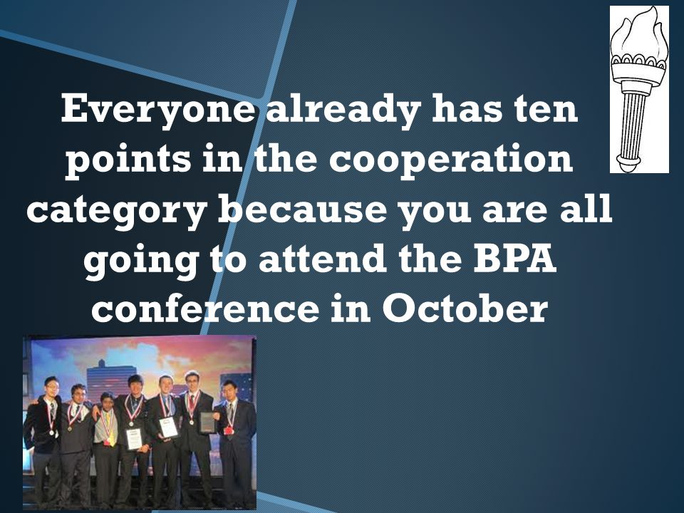 Everyone already has ten points in the cooperation category because you are all going to attend the BPA conference in October