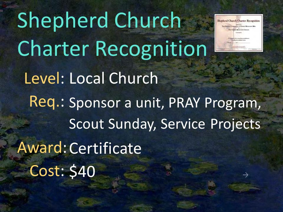Shepherd Church Charter Recognition Local Church Sponsor a unit, PRAY Program, Scout Sunday, Service Projects Certificate $40 → Level: Req.: Award: Cost: