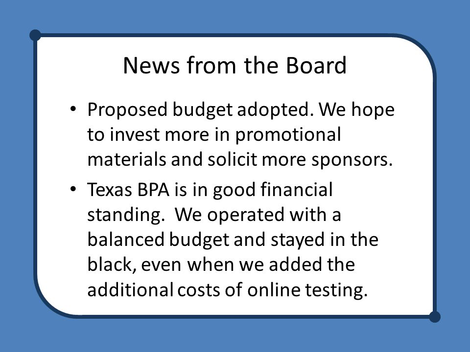 News from the Board Proposed budget adopted.