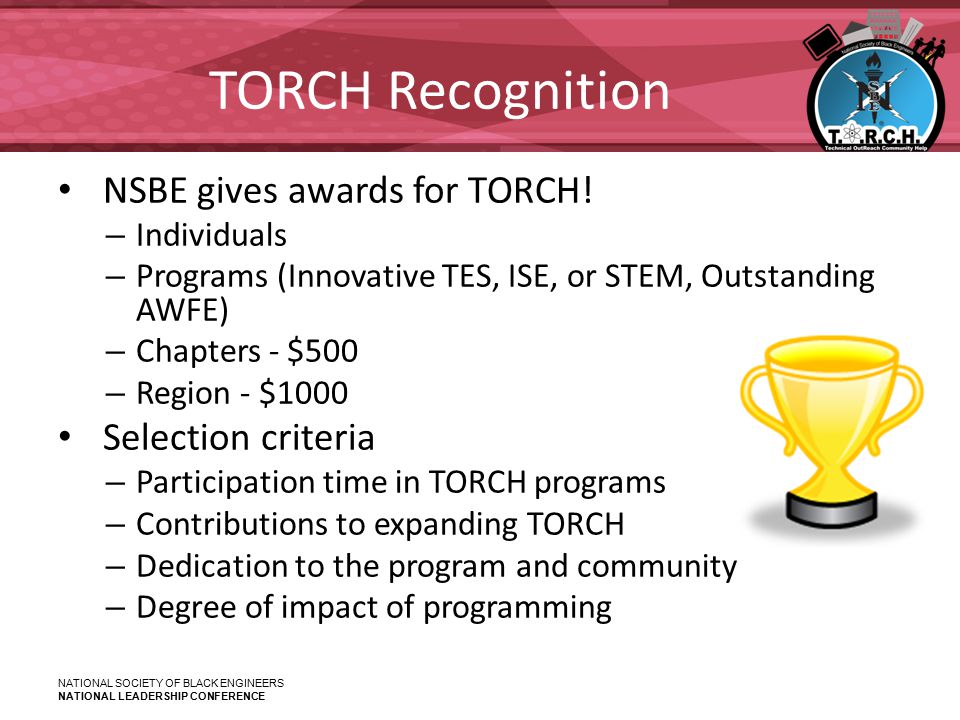 NATIONAL SOCIETY OF BLACK ENGINEERS NATIONAL LEADERSHIP CONFERENCE TORCH Recognition NSBE gives awards for TORCH.