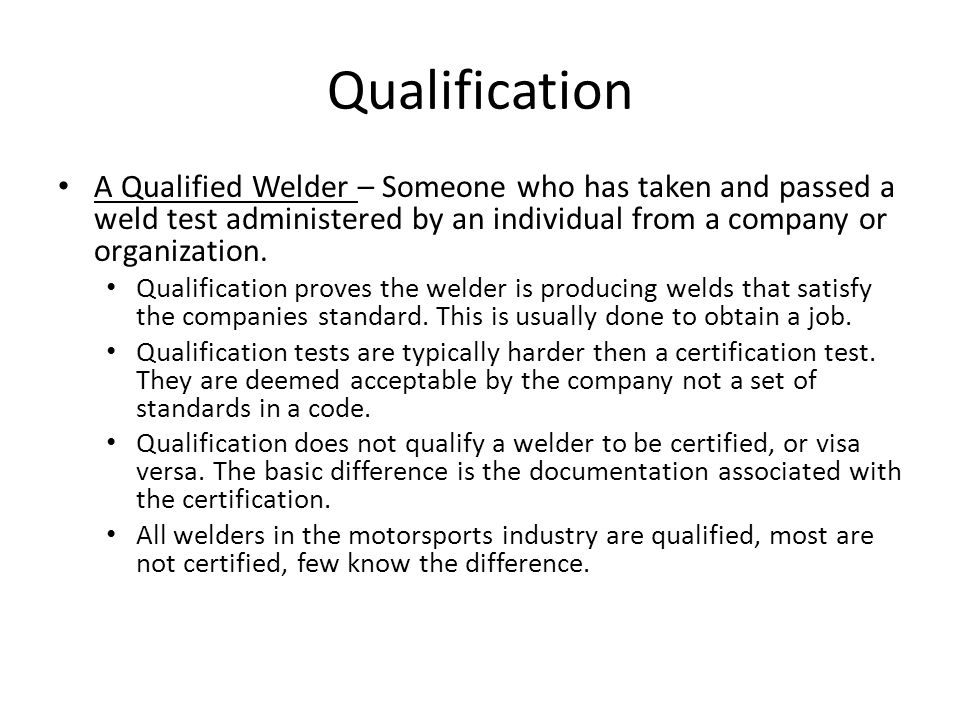 Codes Codes are applied to ensure the mechanical integrity of a welded member.