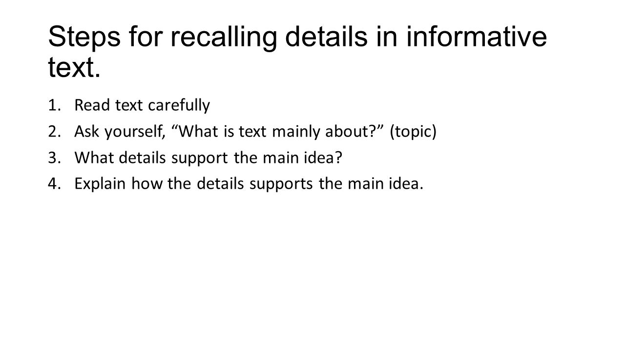 Steps for recalling details in informative text.