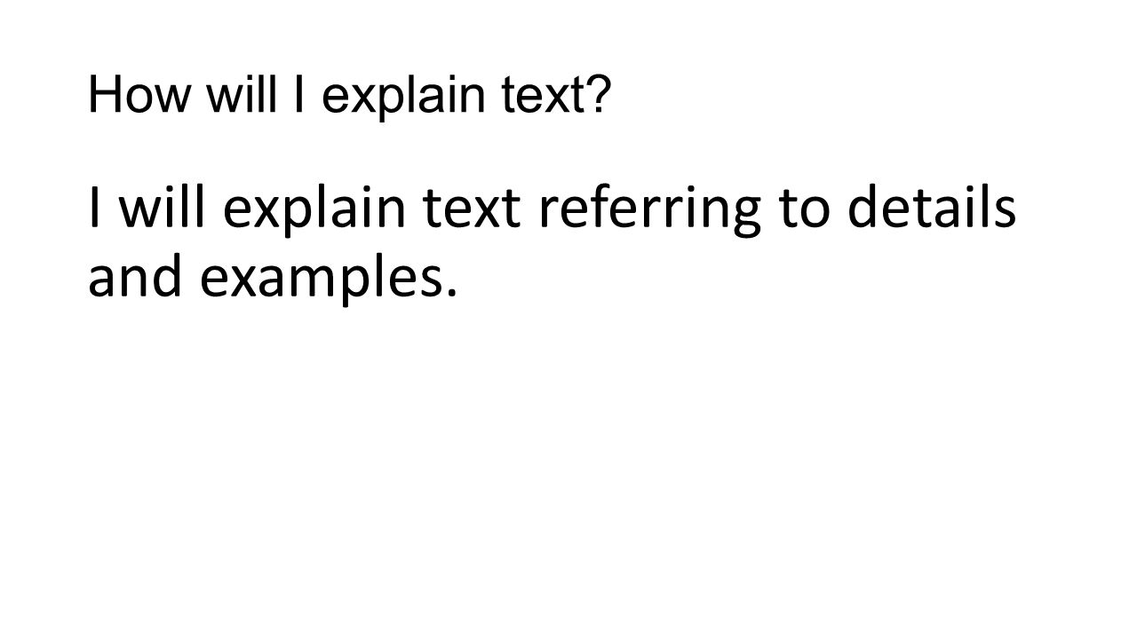 I will explain text referring to details and examples.