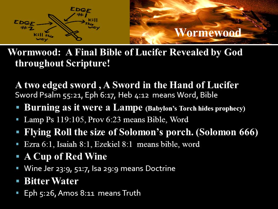 Wormwood: A Final Bible of Lucifer Revealed by God throughout Scripture.