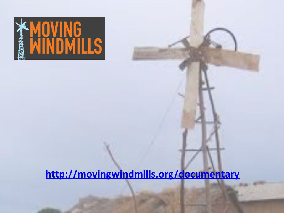 http://movingwindmills.org/documentary
