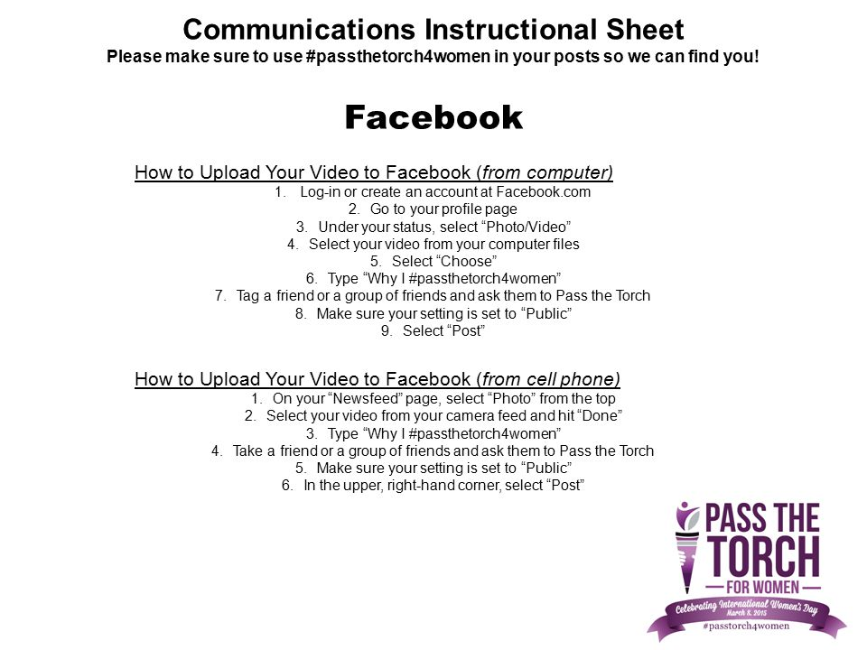 Communications Instructional Sheet Please make sure to use #passthetorch4women in your posts so we can find you.