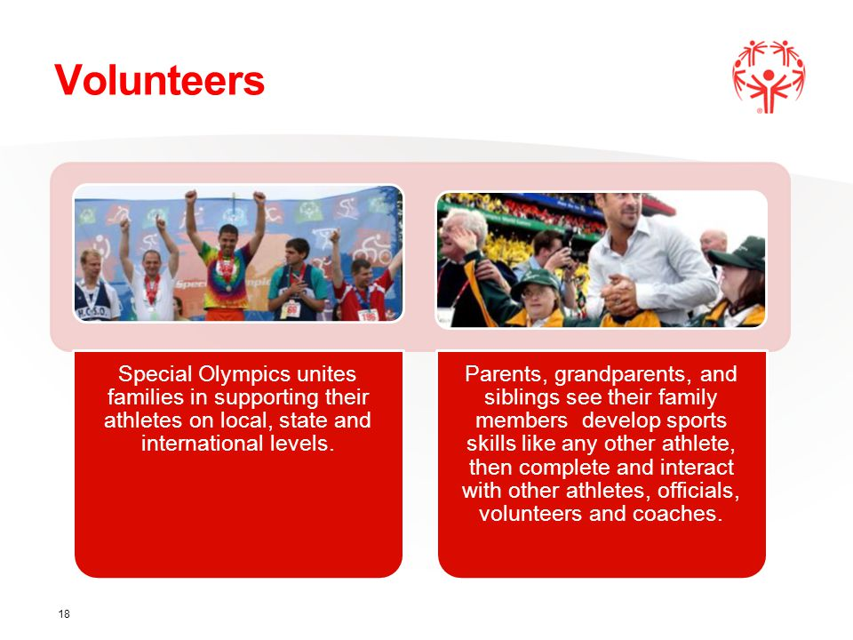 Volunteers Special Olympics unites families in supporting their athletes on local, state and international levels.