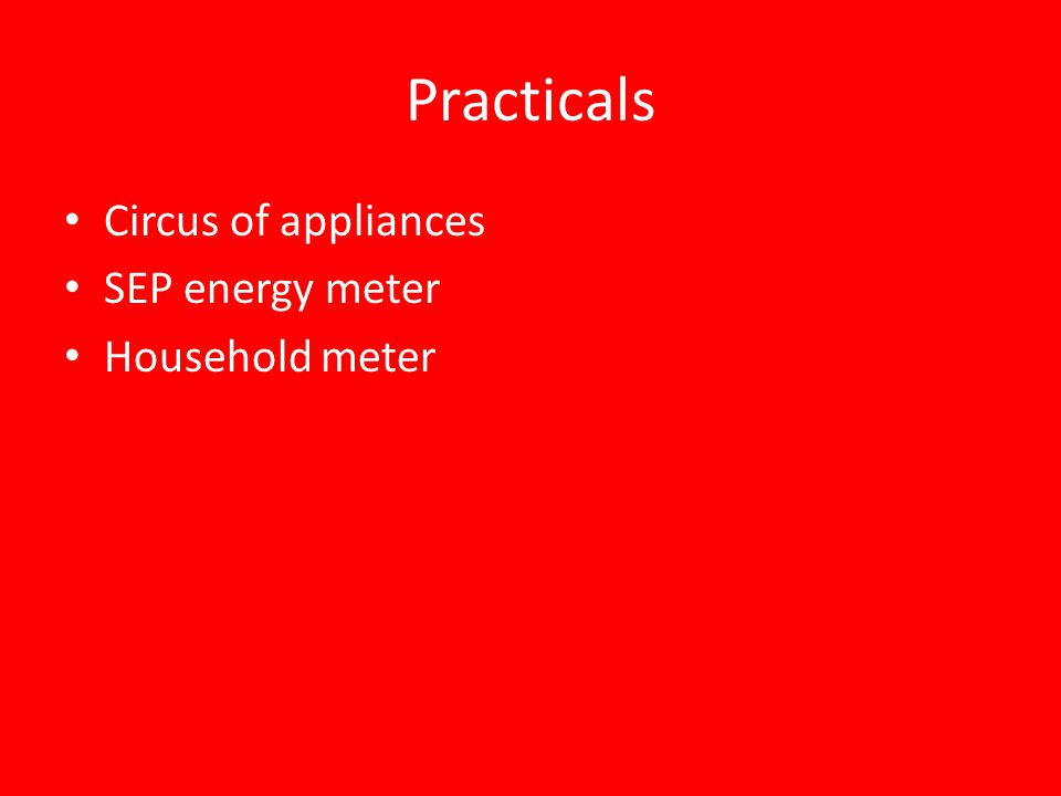 Practicals Circus of appliances SEP energy meter Household meter