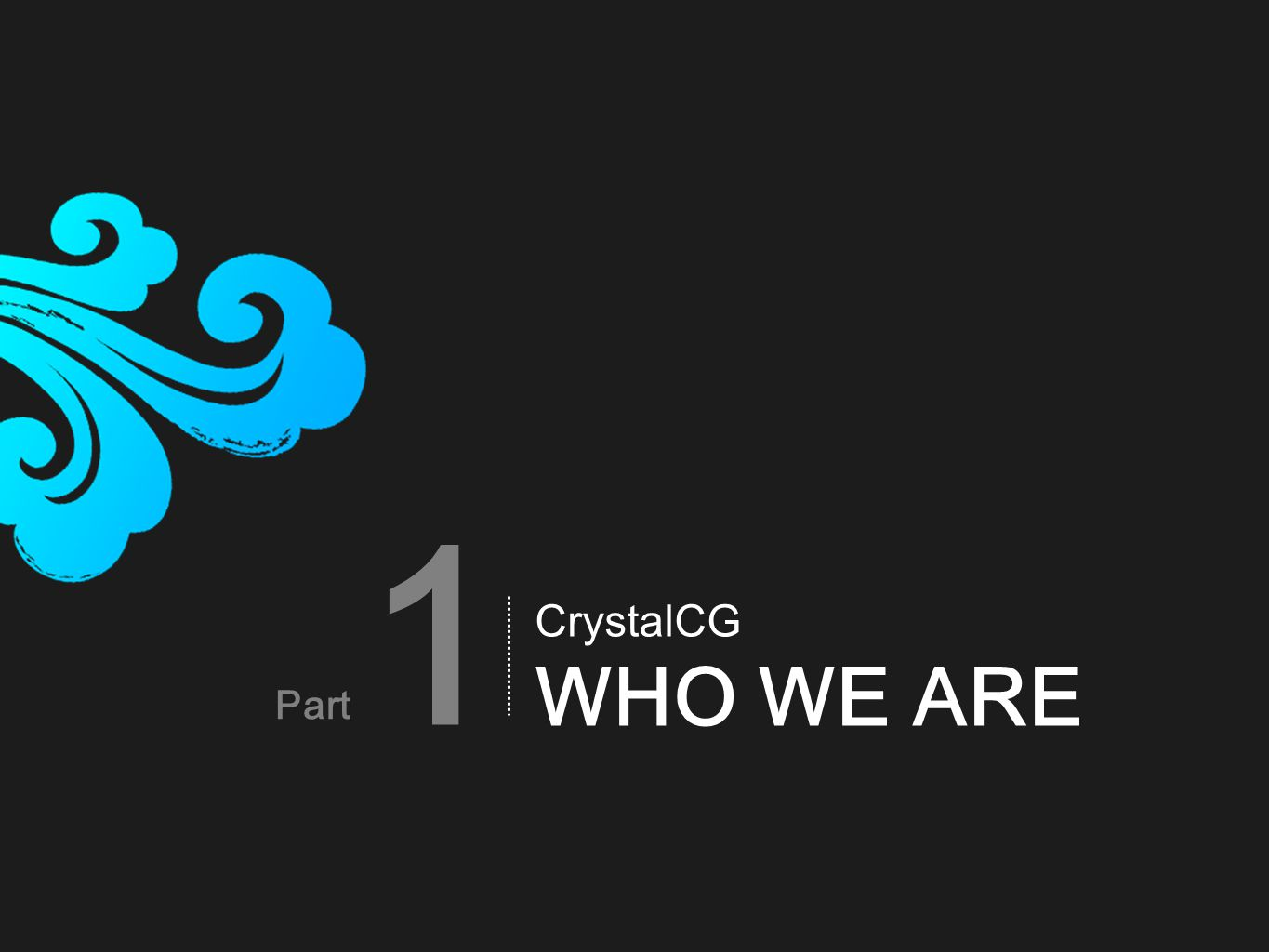 Part CrystalCG WHO WE ARE 1
