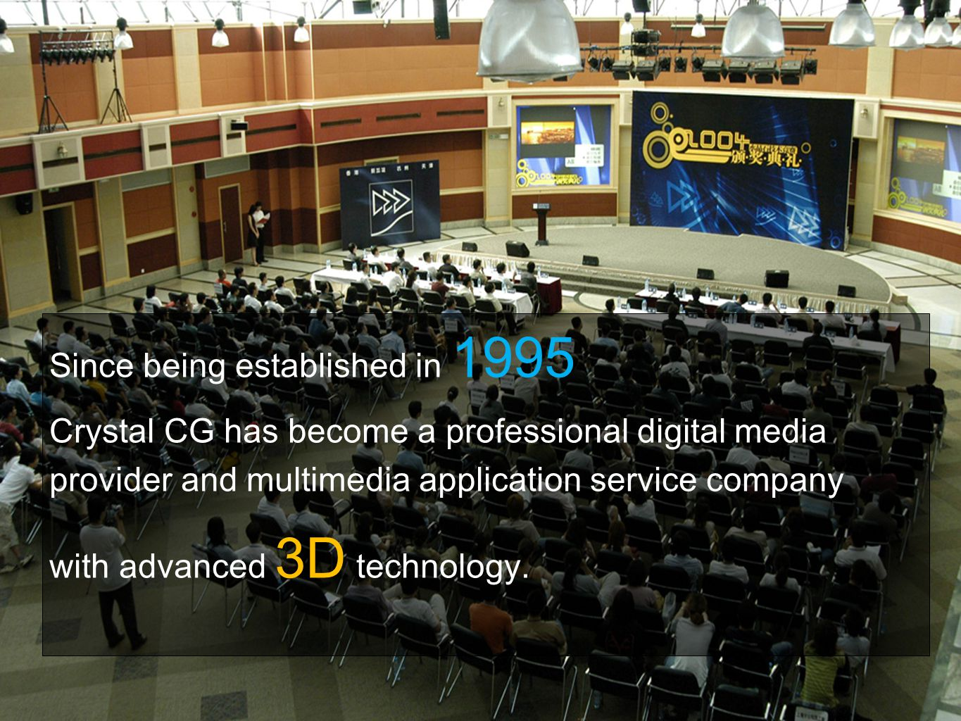 Since being established in 1995 Crystal CG has become a professional digital media provider and multimedia application service company with advanced 3D technology.