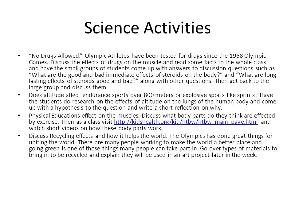 Science Activities No Drugs Allowed. Olympic Athletes have been tested for drugs since the 1968 Olympic Games.