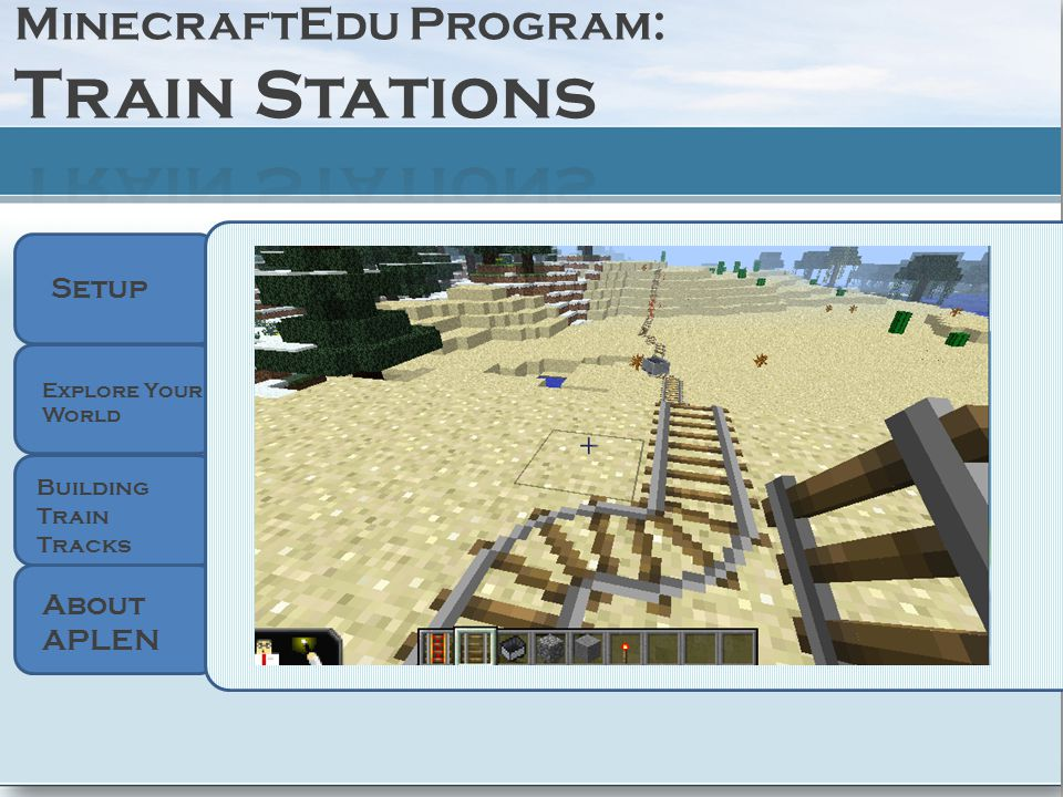 Setup About APLEN Explore Your World Building Train Tracks