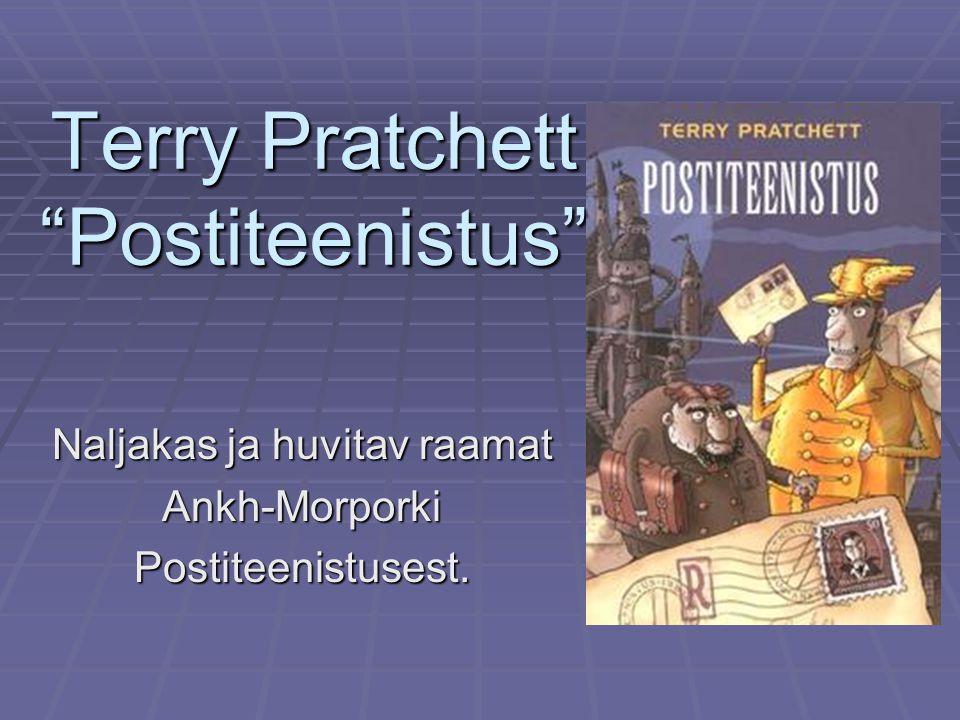 Terry Pratchett Postiteenistus Naljakas ja huvitav raamat Ankh-MorporkiPostiteenistusest.