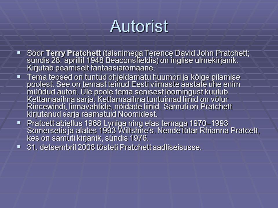 Autorist  Söör Terry Pratchett (täisnimega Terence David John Pratchett; sündis 28.