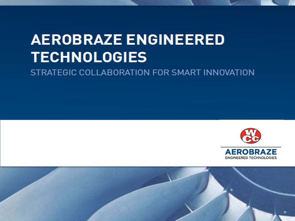 TRUSTED, CUSTOMIZED EXPERTISE THAT RESULTS IN SMART INNOVATION AND SHARED GROWTH Aerobraze Engineered Technologies is a division of Wall Colmonoy that manufactures engineered components and provides technological solutions for aerospace, energy, defense and transportation industries.