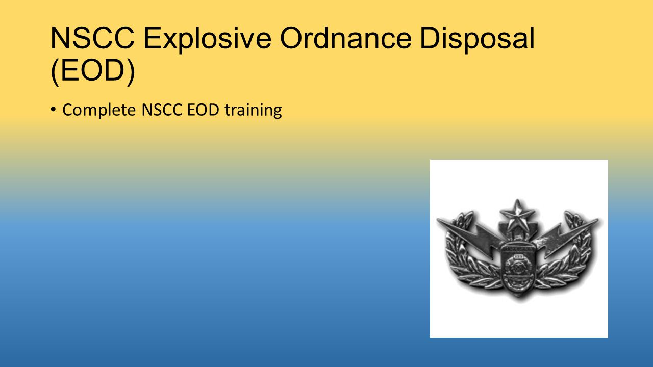 NSCC Explosive Ordnance Disposal (EOD) Complete NSCC EOD training