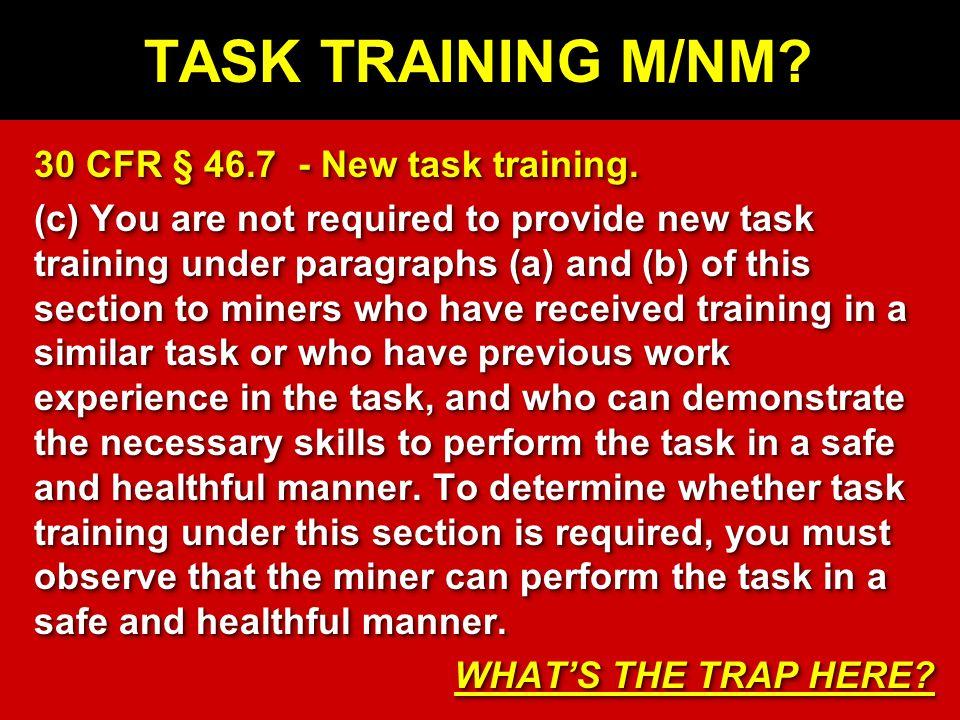 TASK TRAINING M/NM. 30 CFR § 46.7 - New task training.