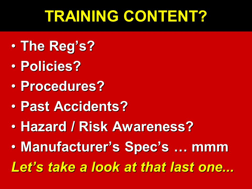 TRAINING CONTENT. The Reg's?The Reg's. Policies?Policies.