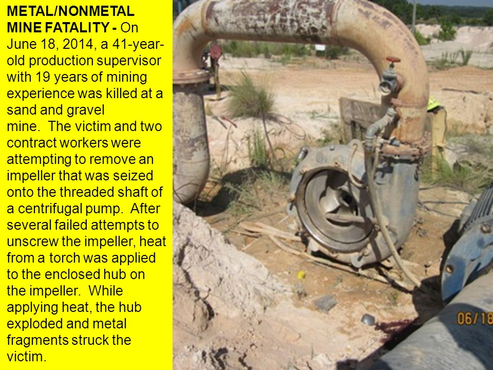 METAL/NONMETAL MINE FATALITY - On June 18, 2014, a 41-year- old production supervisor with 19 years of mining experience was killed at a sand and gravel mine.