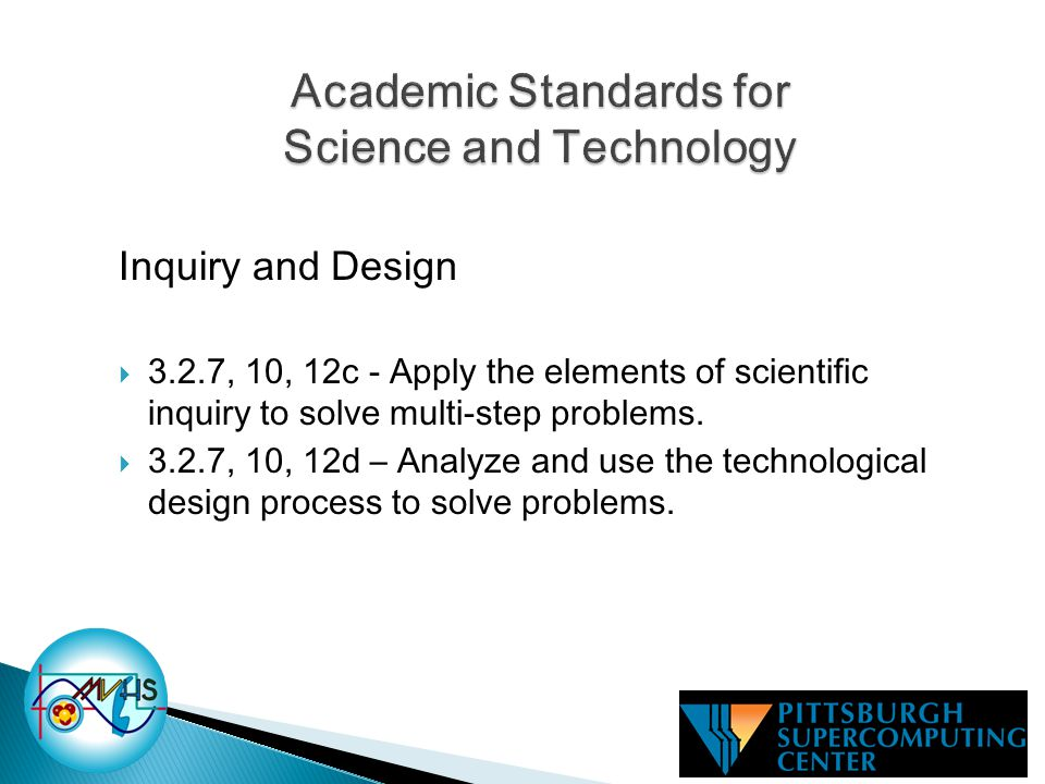 Inquiry and Design  3.2.7, 10, 12c - Apply the elements of scientific inquiry to solve multi-step problems.