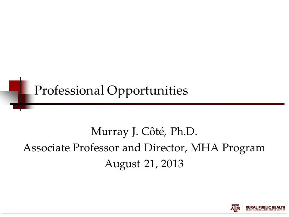 Professional Opportunities Murray J.Côté, Ph.D.