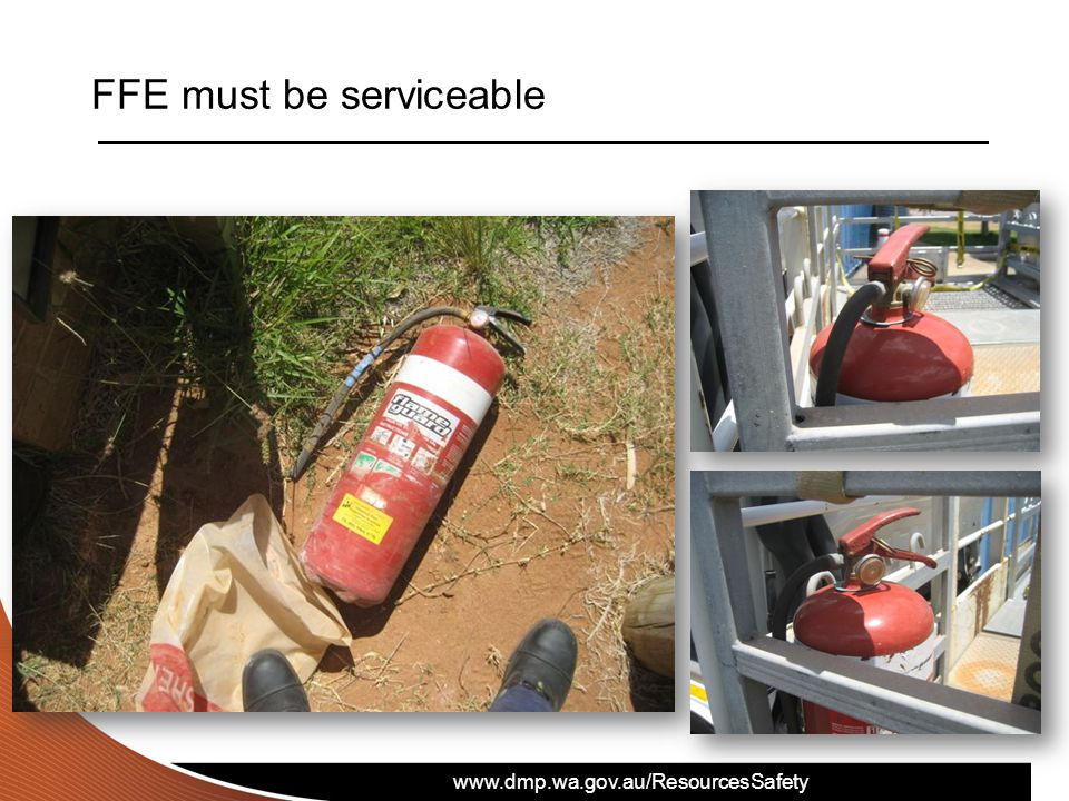 www.dmp.wa.gov.au/ResourcesSafety FFE must be serviceable