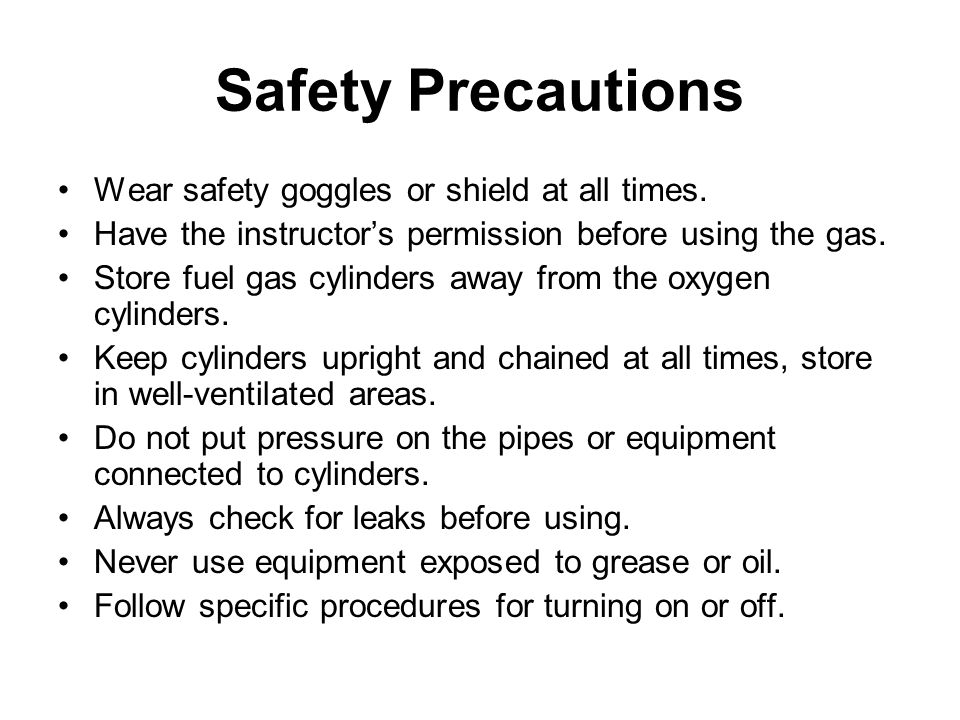 Precautions Cont.Work only in areas free of flammable materials.