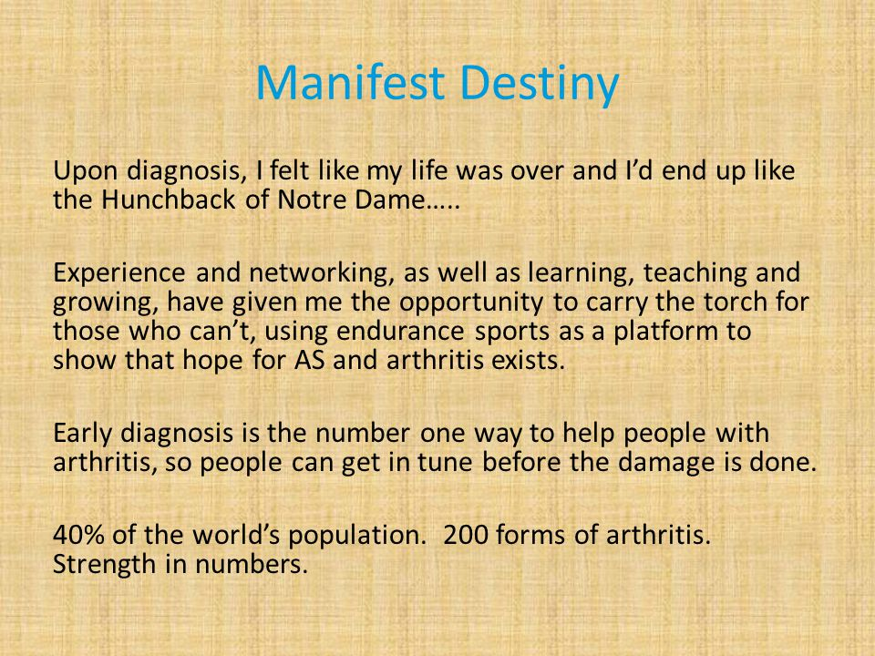 Manifest Destiny Upon diagnosis, I felt like my life was over and I'd end up like the Hunchback of Notre Dame…..