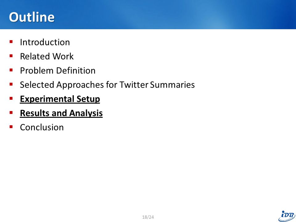 Outline  Introduction  Related Work  Problem Definition  Selected Approaches for Twitter Summaries  Experimental Setup  Results and Analysis  C
