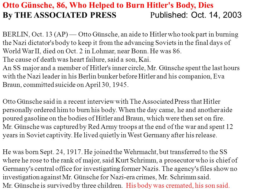 Otto Günsche, 86, Who Helped to Burn Hitler s Body, Dies By THE ASSOCIATED PRESS P ublished: Oct.