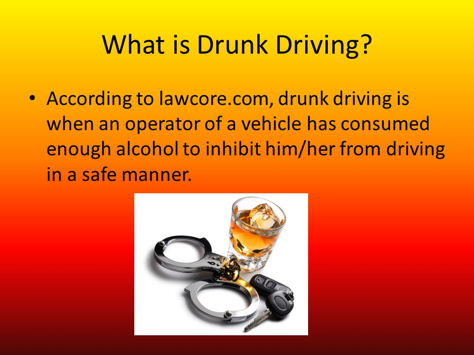 What is Drunk Driving.
