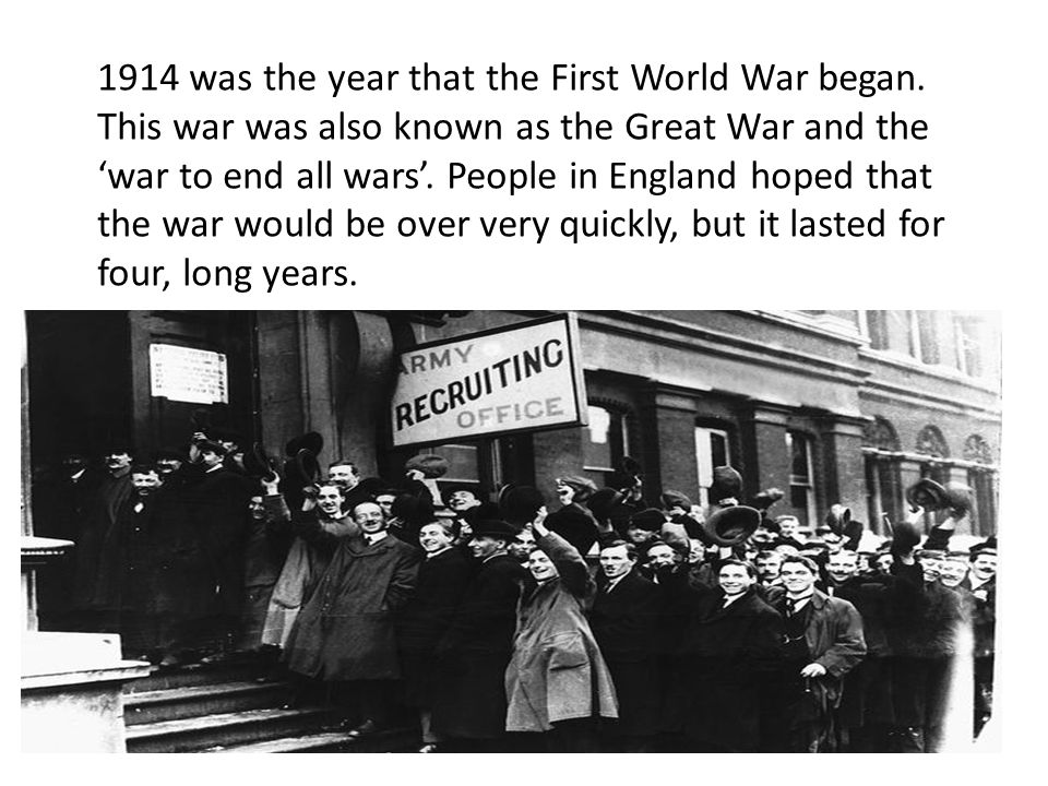 1914 was the year that the First World War began.