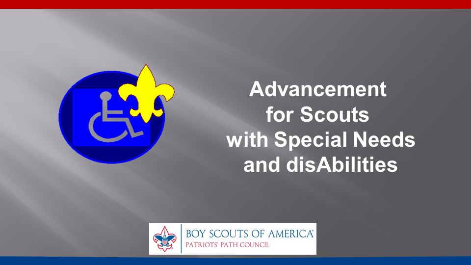 Advancement for Scouts with Special Needs and disAbilities