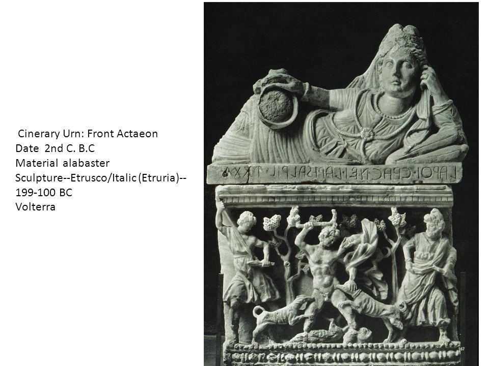 Cinerary Urn: Front Actaeon Date 2nd C. B.C Material alabaster Sculpture--Etrusco/Italic (Etruria)-- 199-100 BC Volterra