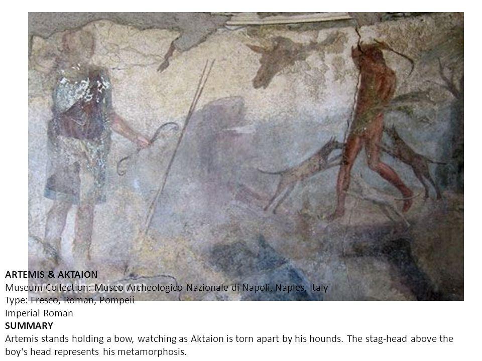 ARTEMIS & AKTAION Museum Collection: Museo Archeologico Nazionale di Napoli, Naples, Italy Type: Fresco, Roman, Pompeii Imperial Roman SUMMARY Artemis