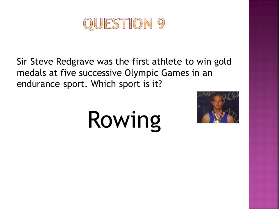 Sir Steve Redgrave was the first athlete to win gold medals at five successive Olympic Games in an endurance sport.