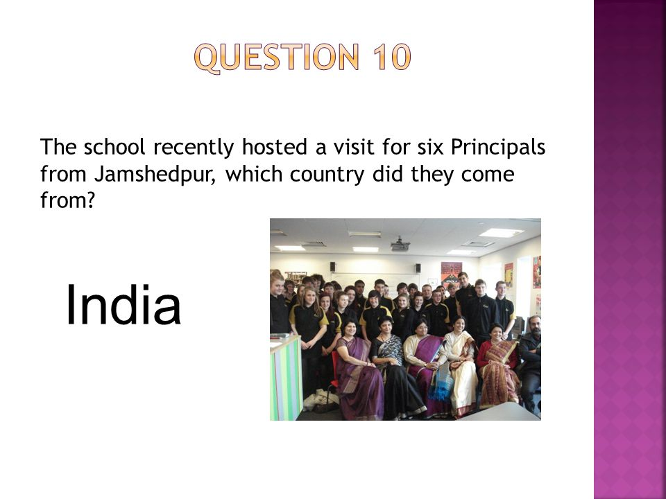 The school recently hosted a visit for six Principals from Jamshedpur, which country did they come from.