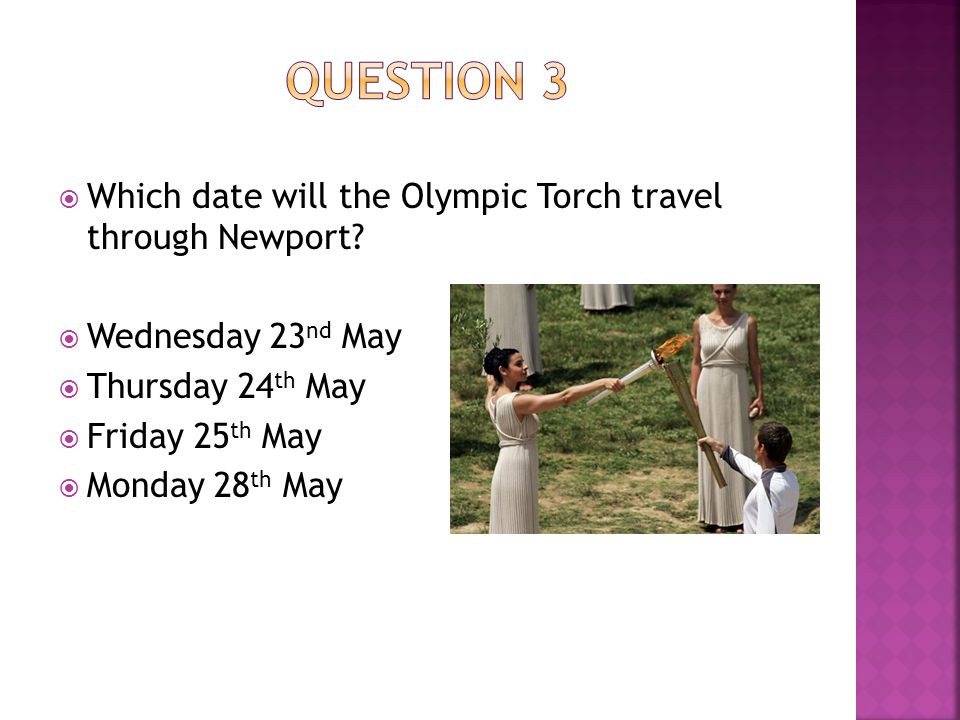 WWhich date will the Olympic Torch travel through Newport.
