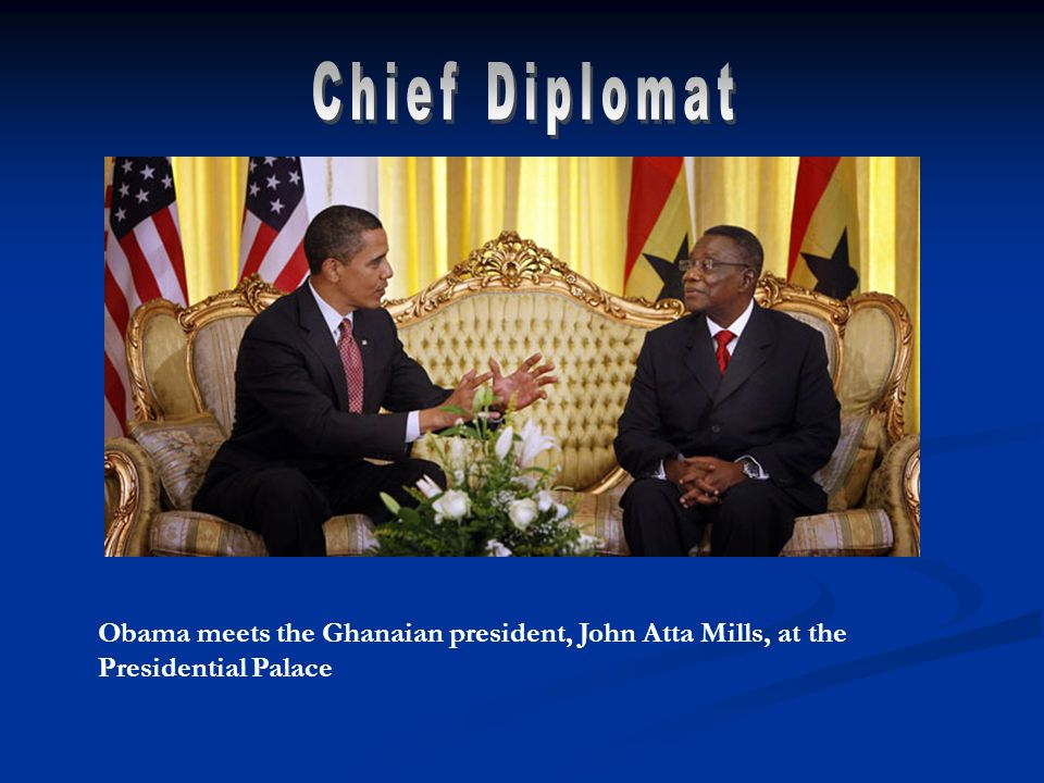 Obama meets the Ghanaian president, John Atta Mills, at the Presidential Palace