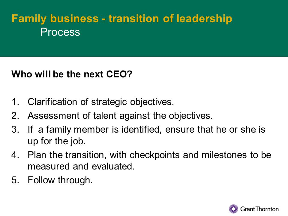 Family business - transition of leadership Process Who will be the next CEO.