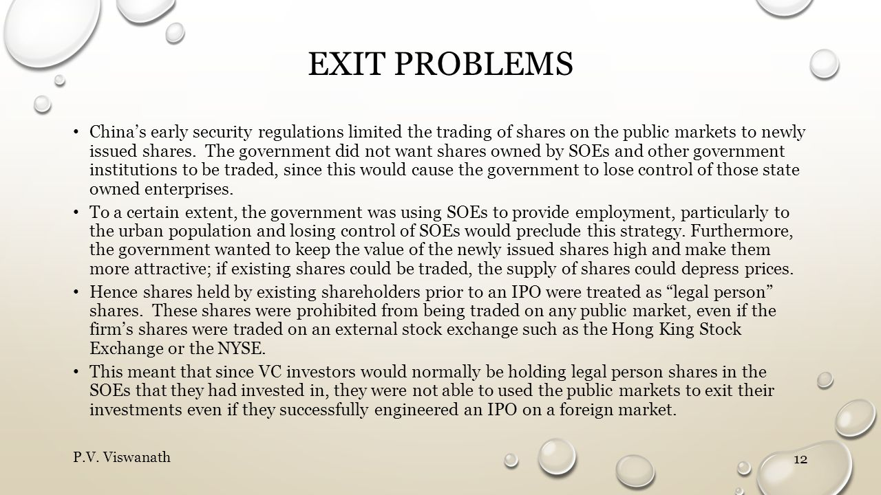 EXIT PROBLEMS China's early security regulations limited the trading of shares on the public markets to newly issued shares.