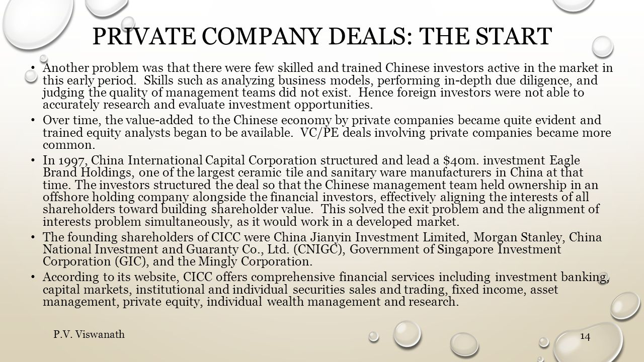 PRIVATE COMPANY DEALS: THE START Another problem was that there were few skilled and trained Chinese investors active in the market in this early period.